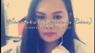 Sino Ako ( Hiram Sa Diyos) By Jackie Pajo Ortega