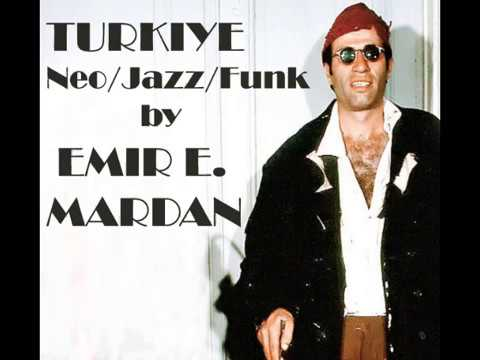 Turkish Jazz/Neo/Funk/Psy/Acid by Emir E. Mardan