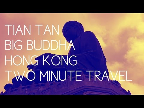 Hong Kong's Tian Tan Big Buddha - Two Minute Travel