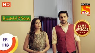 Kaatelal & Sons - Ep 118 - Full Episode - 3rd May, 2021