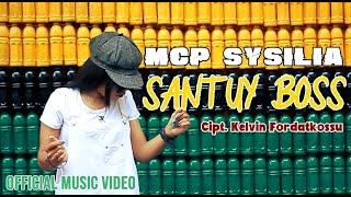 SANTUY BOSS ( Iri Bilang Boss ) - MCP SYSILIA ( Official Music Video )