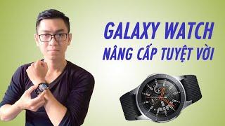 """Đánh giá Galaxy Watch: Một chiếc """"đồng hồ"""" tuyệt vời"""