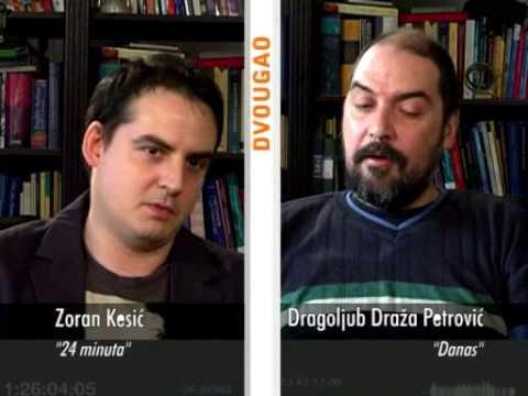 DVOUGAO Zoran Kesić '24 minuta' - Dragoljub Draža Petrović 'Danas'