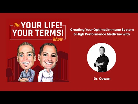 Creating Your Optimal Immune System & High Performance Medicine with Dr. Cowan