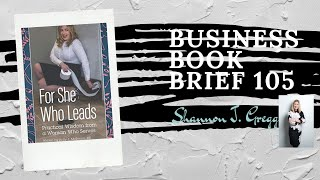 For She Who Leads, Holly Joy McIlwain:  Business Book Briefs 105