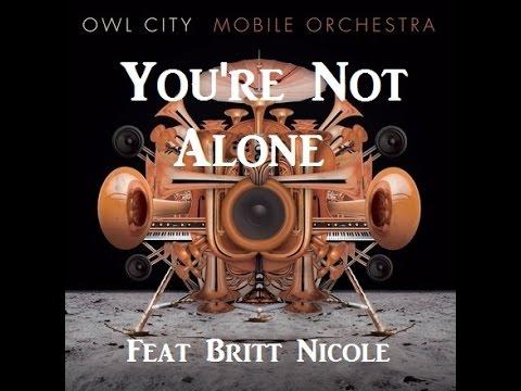 Owl City - Your Not Alone feat Britt Nicole W/Lyrics
