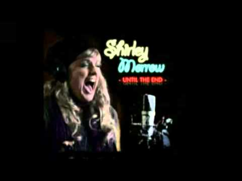 Shirley Morrow - Untill The End (Full Song)