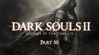 Dark Souls II: Scholar of the First Sin | NG+ | Part 50 | Fume Knight | PC