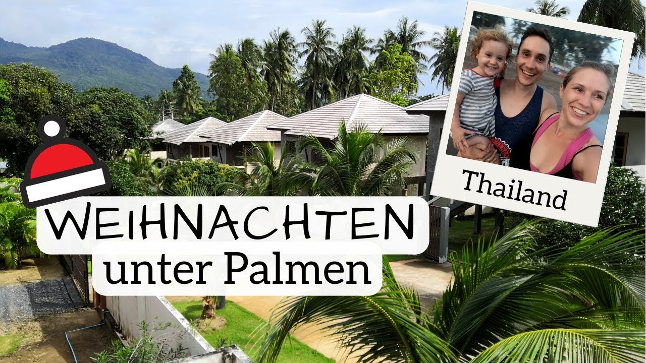 d434c0284f8674 Weihnachten unter Palmen: So haben wir die Feiertage auf Koh Phangan  (Thailand) verbracht.