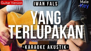 Download Yang Terlupakan (ACOUSTIC KARAOKE) - Iwan Fals (Male Key | Felix Version)