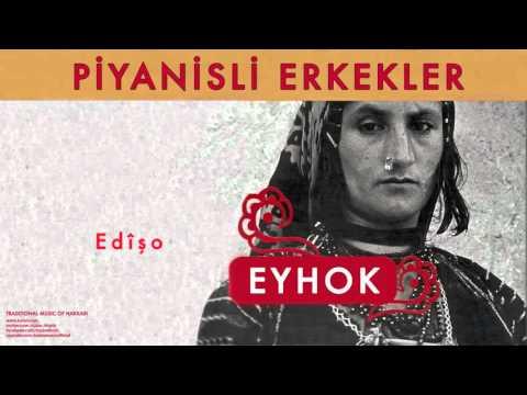 Piyanisili Erkekler - Edîşo [ Eyhok © 2004 Kalan Müzik ]