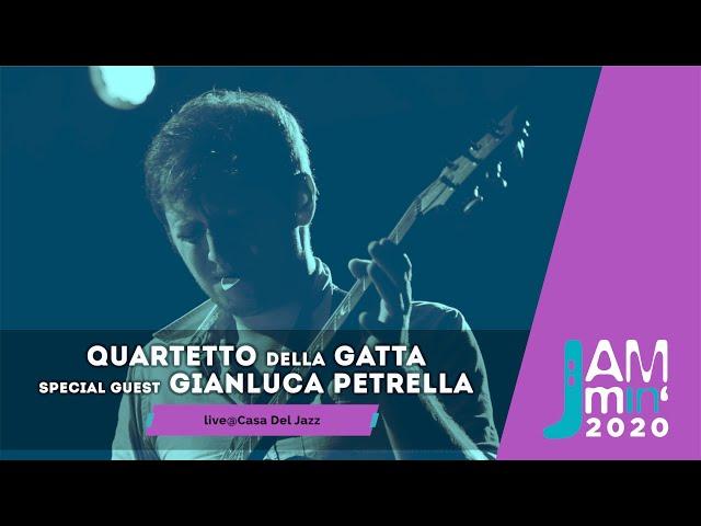 Quartetto della Gatta special guest Gianluca Petrella | Live@Jammin'2020, Casa Del Jazz