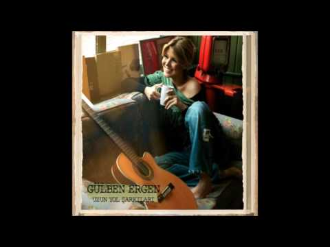 Gülben Ergen Uzun Yol Şarkıları Full ALbüm Dinle
