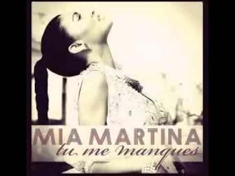 Mia Martina - Tu Me Manques Missing You