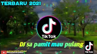 Download DJ SA PAMIT MAU PULANG REMIX||FULL BASS/2021|Gudang musik official