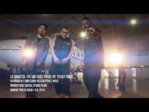 PA´QUE GOCE - LA DINASTÍA - (PROD. BY YEXAY TMM) (DIGITAL STUDIO FILMS)