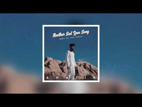 Khalid - Another Sad Love Song | Remix By Joan Cañate