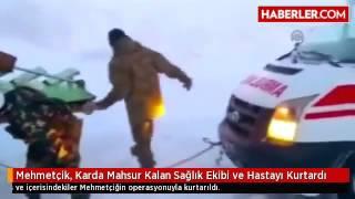 Mehmetçik, Karda Mahsur Kalan Sağlık Ekibi ve Hastayı Kurtardı