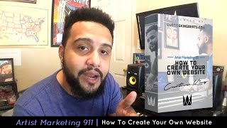 How To Create Your Own Website | Artist Marketing 911