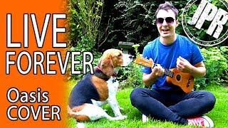 LIVE FOREVER - Acoustic Ukulele OASIS COVER [Josef Pitura-Riley]