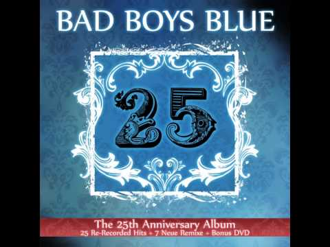 Bad Boys Blue - 25th Anniversary - I'm Not A Fool (Re-Recorded 2010)