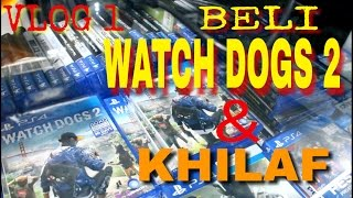 SEJARAH BARU! VLOG PERTAMA L-NINE. Beli Watch Dog 2 & Khilaf.