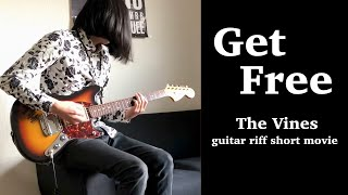The Vines - Get Free【guitar riff short movie】by Yo-hey シュレディンガーの嘘from Japan