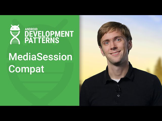 Media Playback with MediaSessionCompat (Android Development Patterns Ep 4)
