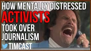 How Mentally Distressed Activists Took Over Journalism