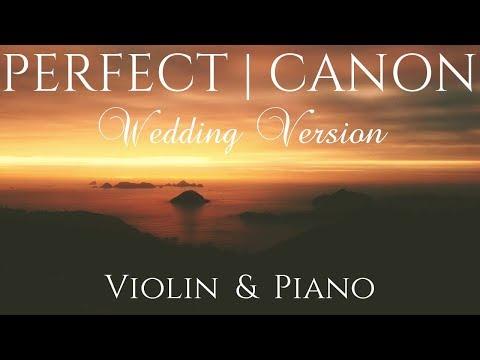 Ed Sheeran - PERFECT Wedding   VIOLIN & PIANO cover feat Pachelbel&39;s CANON