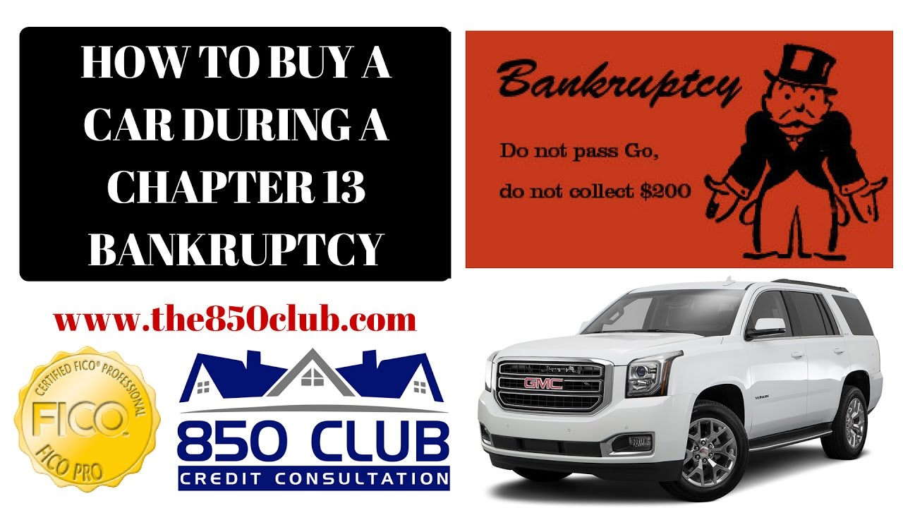 how to buy a car during an open chapter 13 bankruptcy - 850 club