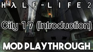 Half-Life 2 Beta - City 17 (HL2 Beta Mod Playthrough)