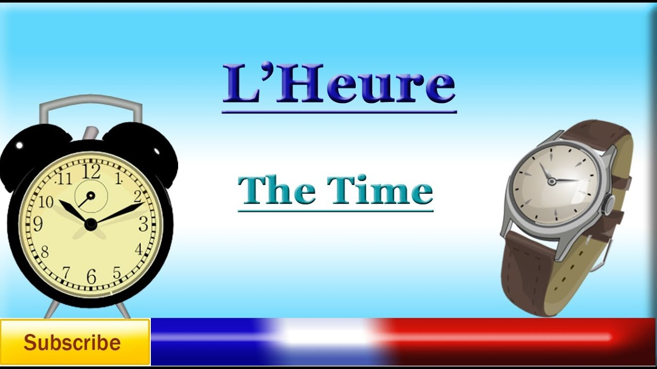French Lesson 15 - Learn The Time in French - La Hora en Francés