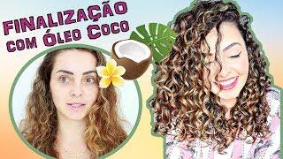 FINALIZAÇÃO com ÓLEO de COCO - MUITO BRILHO E ZERO FRIZZ