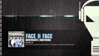 Nosferatu & Endymion -  Face II Face (Enzyme 38 Preview)