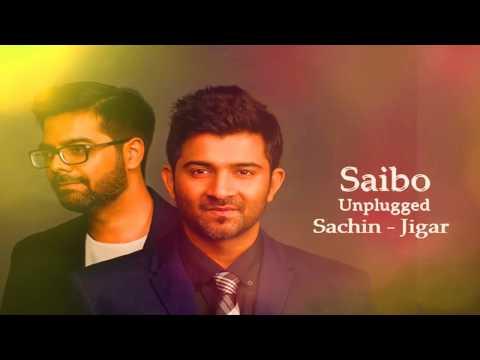 'Saibo Unplugged  Sachin   Jigar   Mtv Unplugged Season 6 2017