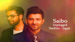 'Saibo Unplugged  Sachin   Jigar   Mtv Unplugged Season 6 2017