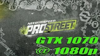 Need for Speed  ProStreet | GTX 1070 @ 1080p Perfomance Test