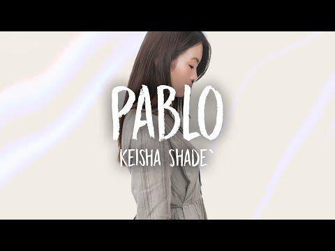 Keisha Shade` - Pablo