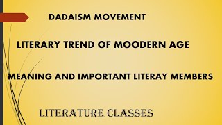 Dadaism movement || meaning and important literary members