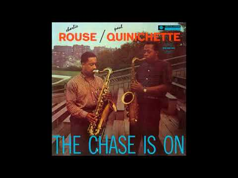 Charlie Rouse & Paul Quinichette  - The Chase Is On ( Full Album )