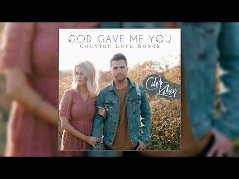 Caleb and Kelsey - God Gave Me You: Country Love Songs [2019] Mp3