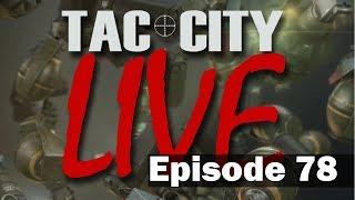 Tac City Live Ep78 (FaceBook Live Rebroadcast)