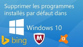 Tuto Windows 10: Supprimer les applications installées par défaut