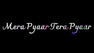 Mera Pyaar Tera Pyaar Whatsapp Status Lyrics || Arijit Singh || Jalebi || V IT Tech