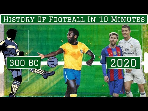 The History Of Football In 10 Minutes
