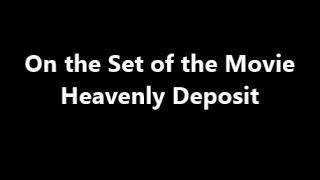 Heavenly Deposit | the Movie | Trailer Pics - S5i Digital