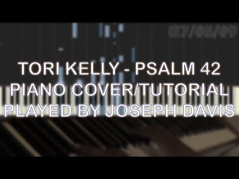 Tori Kelly - Psalm 42 (Piano Cover/TUTORIAL +Chords) [Played By Joseph Davis]
