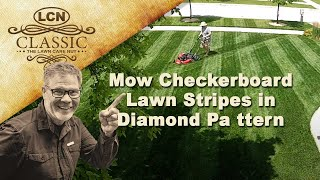How To Mow Checkerboard Lawn Stripes - Diamond Pattern
