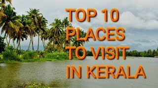 Top 10 places to visit in Kerala| Kerala Tourism|INDIA